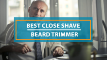 Best Close Shave Beard Trimmer