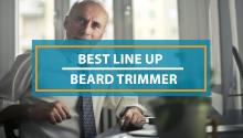 best beard trimmer for line up