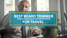 Best Beard Trimmer For Travel
