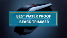 Best Waterproof Beard Trimmer