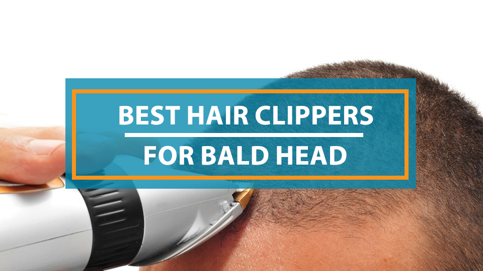 Best Cordless Hair Clippers for Bald Head