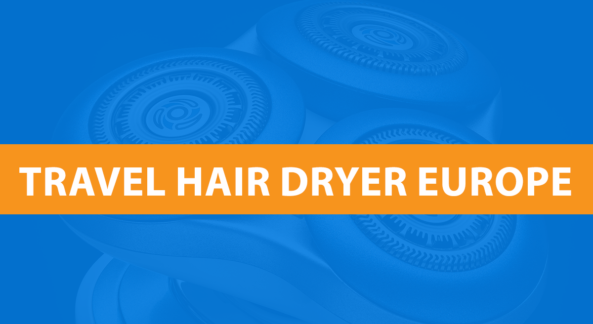 Best Travel Hair Dryer For Europe