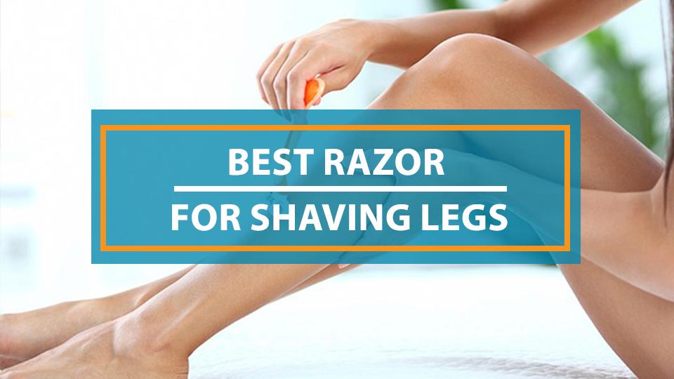 Best Razor For Shaving Legs