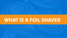 What Is A Foil Shaver