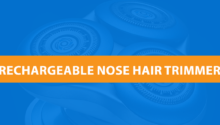 Best Rechargeable Nose Hair Trimmer