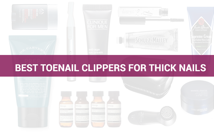 Best Toenail Clippers For Thick Nails