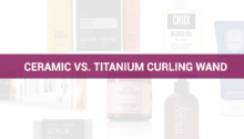 Ceramic vs. titanium curling wand